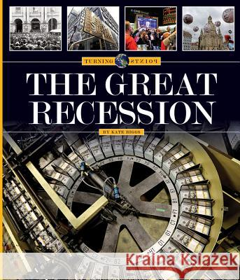The Great Recession Kate Riggs 9781608187492