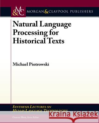 Natural Language Processing for Historical Texts Michael Piotrowski 9781608459469