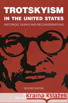 Trotskyism in the United States: Historical Essays and Reconsiderations Alan Wald George Breitman Paul L 9781608466856 Haymarket Books