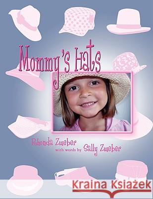 Mommy's Hats Rhonda Zweber 9781608602049