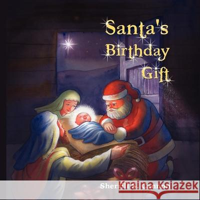 Santa's Birthday Gift Sherrill S. Cannon 9781608608249
