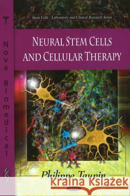 Neural Stem Cells and Cellular Therapy Philippe Taupin 9781608760176