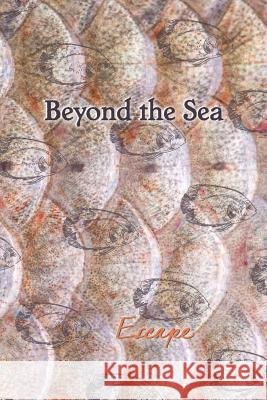 Beyond the Sea: Escape Eber &. Wein 9781608804122