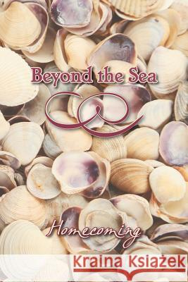 Beyond the Sea: Homecoming Eber &. Wein 9781608804269