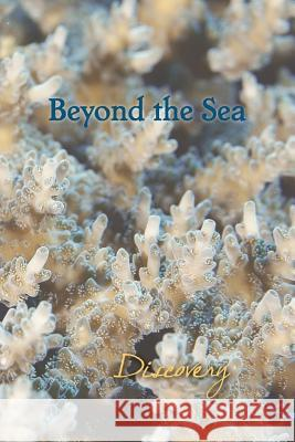 Beyond the Sea: Discovery Eber &. Wein 9781608804443
