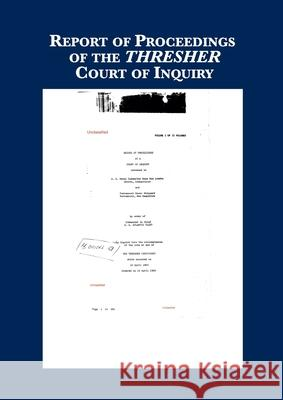 Record of Proceedings of THRESHER Inquiry U S Navy 9781608881048