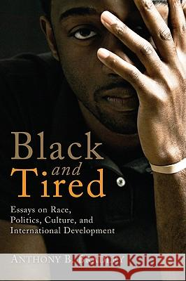 Black and Tired Anthony B. Bradley 9781608995967