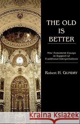 The Old Is Better Robert H. Gundry 9781608998302 Wipf & Stock Publishers