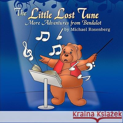 The Little Lost Tune: More Adventures from Bendalot Michael Rosenberg 9781609118815