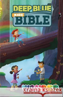 Deep Blue Kids Bible: Celebrate Wonder Edition  9781609262259