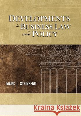 Developments in Business Law and Policy Marc I. Steinberg 9781609277826