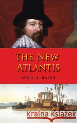 The New Atlantis Francis Bacon   9781609423070 Iap - Information Age Pub. Inc.