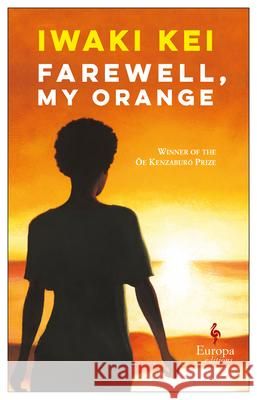 Farewell, My Orange Kei Iwaki Meredith McKinney 9781609454784