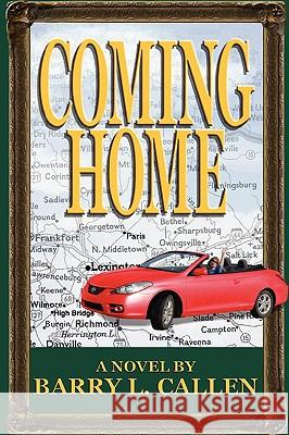 Coming Home Barry L. Callen 9781609470012