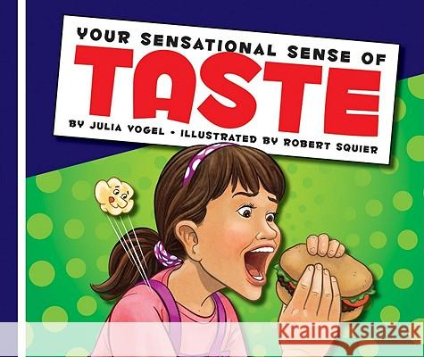 Your Sensational Sense of Taste Julie Vogel Julia Vogel 9781609542894