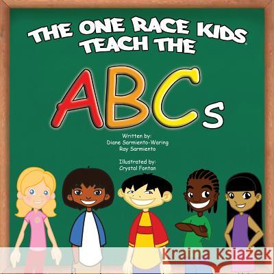 The One Race Kids Teach the ABCs D. Sarmient 9781609578596