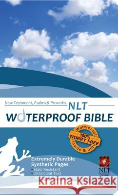 Waterproof New Testament with Psalms and Proverbs-NLT Bardin & Marsee Publishing 9781609690106