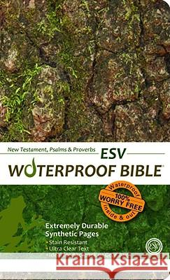 Waterproof New Testament with Psalms and Proverbs-ESV-Tree Bark Bardin & Marsee Publishing 9781609690151