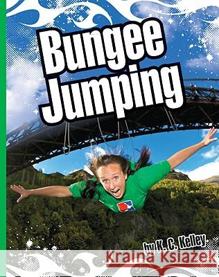 Bungee Jumping K. C. Kelley 9781609732066