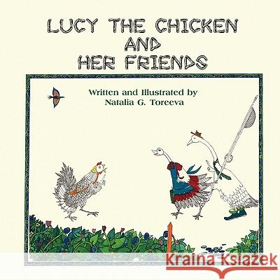Lucy the Chicken and Her Friends Natalia Toreeva 9781609762117