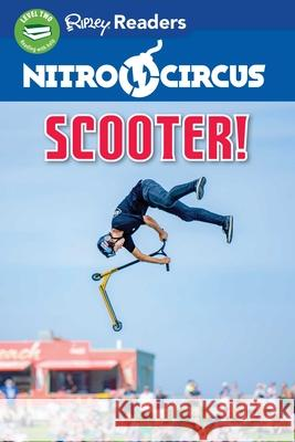 Nitro Circus Level 2: Scooter! Ripley's Believ 9781609913519