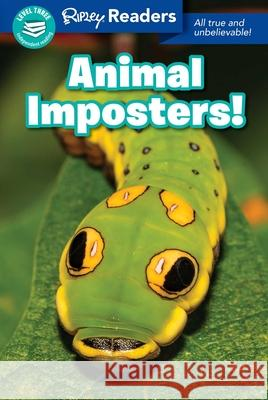 Ripley Readers Level3 Animal Imposters! Ripley's Believ 9781609914080
