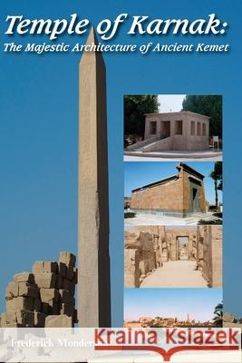 Temple of Karnak: The Majestic Architecture of Ancient Kemet Frederick Monderson 9781610230155