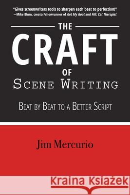 The Craft of Scene Writing: Beat by Beat to a Better Script  9781610353304