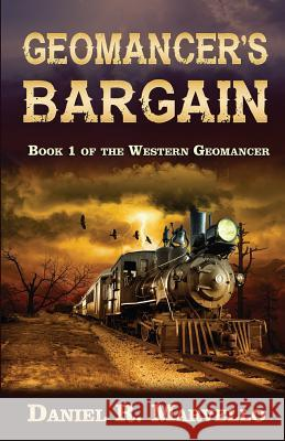 Geomancer's Bargain Daniel R. Marvello 9781610380416