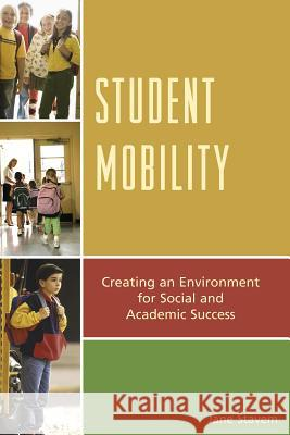 Student Mobility: Creating an Environment for Social and Academic Success Jane Stavem 9781610489775