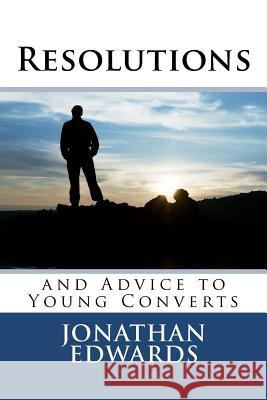 Resolutions and Advice to Young Converts Jonathan Edwards 9781611044348