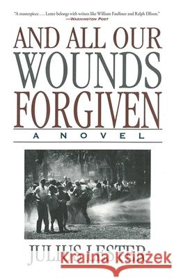 And All Our Wounds Forgiven Julius Lester 9781611455106