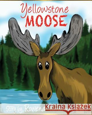 Yellowstone Moose Rowena Womack 9781611605976