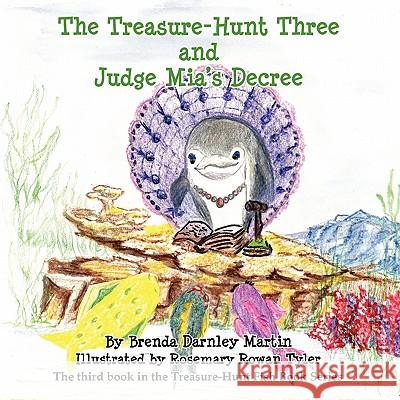 The Treasure-Hunt Three and Judge MIA's Decree Barbara Darnley Martin Rosemary Rowan Tyler 9781611700046
