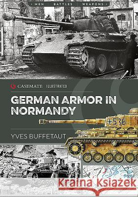 German Armor in Normandy Yves Buffetaut 9781612006437