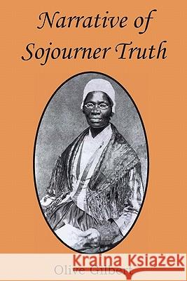 Narrative of Sojourner Truth Olive Gilbert 9781612030357 Bottom of the Hill Publishing