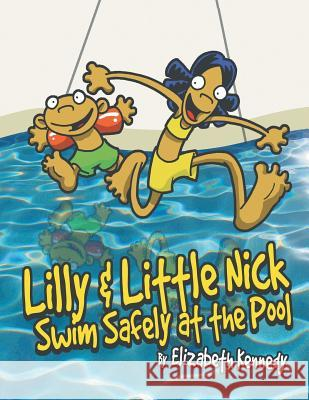 Lilly & Little Nick Swim Safely at the Pool Elizabeth Kennedy 9781612048185
