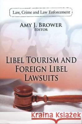 Libel Tourism and Foreign Libel Lawsuits  9781612091488