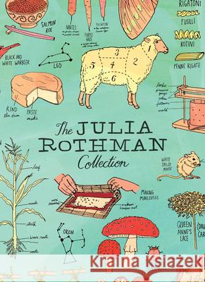 The Julia Rothman Collection: Farm Anatomy, Nature Anatomy, and Food Anatomy Julia Rothman 9781612128528