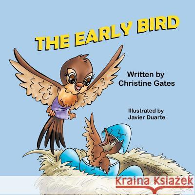 The Early Bird Christine Gates Javier Duarte 9781612253046
