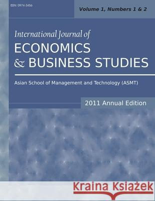 International Journal of Economics and Business Studies (2011 Annual Edition): Vol.2, Nos.1 & 2 Siddhartha Sarkar 9781612335902