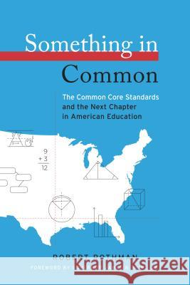 Something in Common: The Common Core Standards and the Next Chapter in American Education  9781612501079