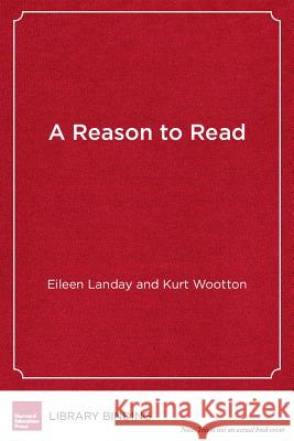 A Reason to Read: Linking Literacy and the Arts Eileen Landay   9781612504612