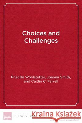 Choices and Challenges: Charter School Performance in Perspective Priscilla Wohlstetter   9781612505428