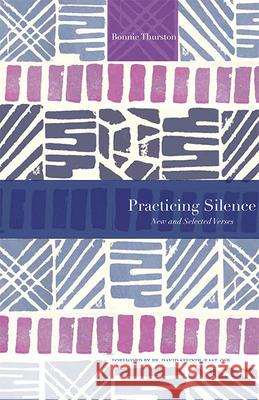 Practicing Silence: New and Selected Verses Bonnie Thurston David Steindl-Rast 9781612615615