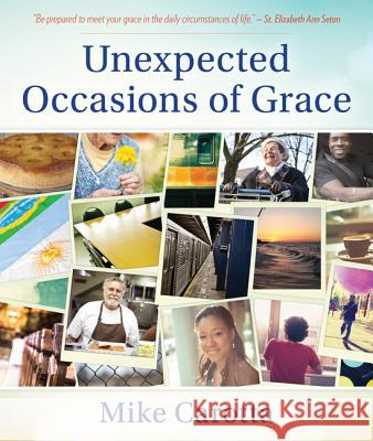 Unexpected Occasions of Grace Carotta Mike 9781612789385