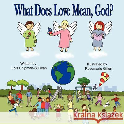 What Does Love Mean, God? Lois Chipman-Sullivan 9781612861418