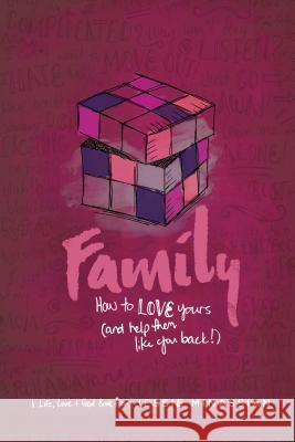 Family: How to Love Yours (and Help Them Like You Back) Jessie Minassian 9781612916309