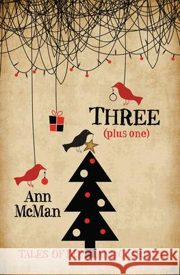 Three: (Plus One) Ann McMan 9781612941059
