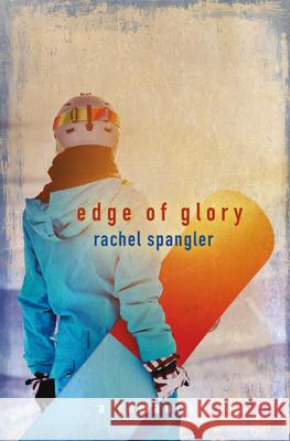 Edge of Glory Rachel Spangler 9781612941097